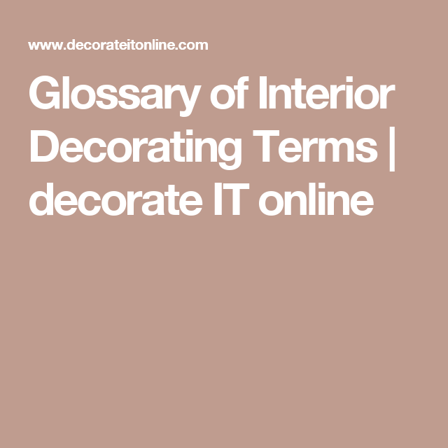 glossary of interior decorating terms decorate it online - Interior Decorating Terms
