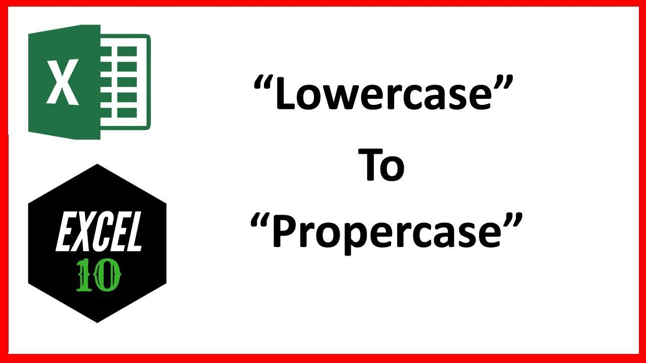 How to Change Lowercase to Proper Case or Title Case in Excel ...