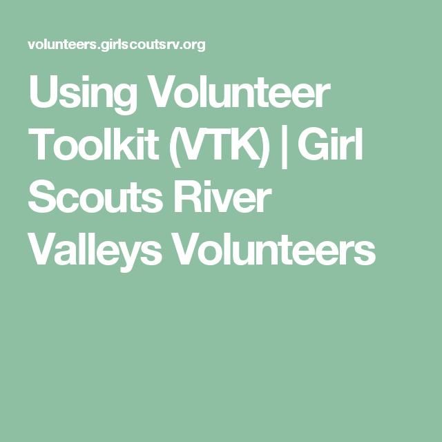 Using Volunteer Toolkit (VTK) | Girl Scouts River Valleys