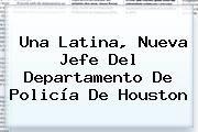 http://tecnoautos.com/wp-content/uploads/imagenes/tendencias/thumbs/una-latina-nueva-jefe-del-departamento-de-policia-de-houston.jpg Univision. Una latina, nueva Jefe del Departamento de Policía de Houston, Enlaces, Imágenes, Videos y Tweets - http://tecnoautos.com/actualidad/univision-una-latina-nueva-jefe-del-departamento-de-policia-de-houston/