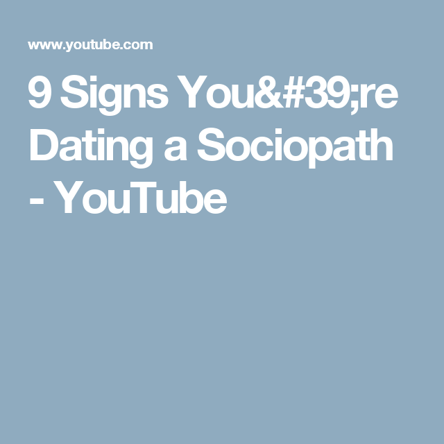 9 Signs Youre Dating A Sociopath