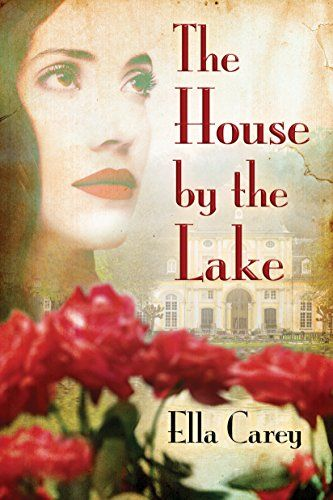 The House by the Lake von [Carey, Ella]