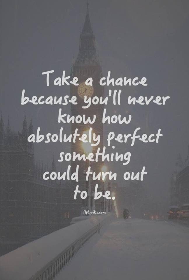 Some chances don't happen everyday