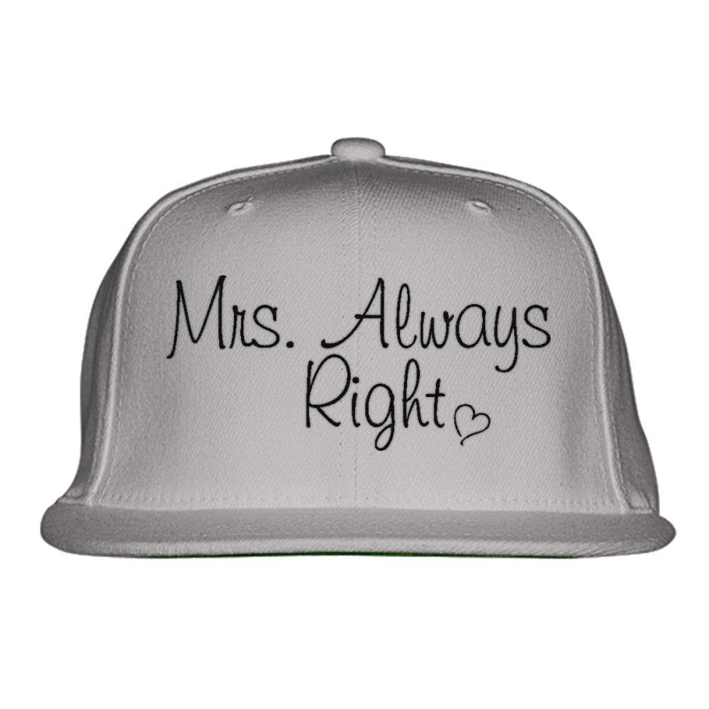 MRS. ALWAYS RIGHT Embroidered Snapback Hat