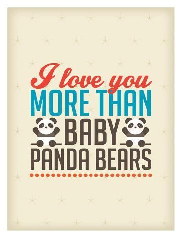 Giclee Print: Love You More than Baby Panda Bears by Patricia Pino : 32x24in #babypandabears