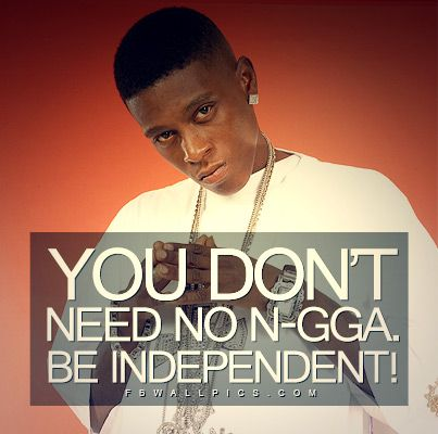 Lil Boosie Be Independent Quote Wall Picture | Pictures ...