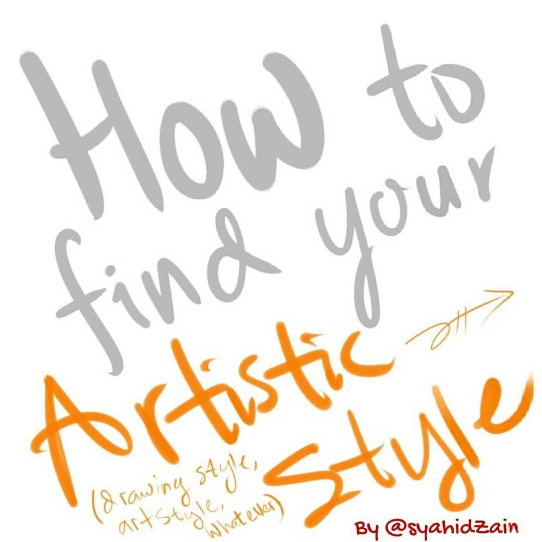 Are You Trying To Find Your Own Art Style Try Some Tips Above Its According To My Experience Hopefully Can Help Arttips Arttutorials Arthelp Howt Di 2020