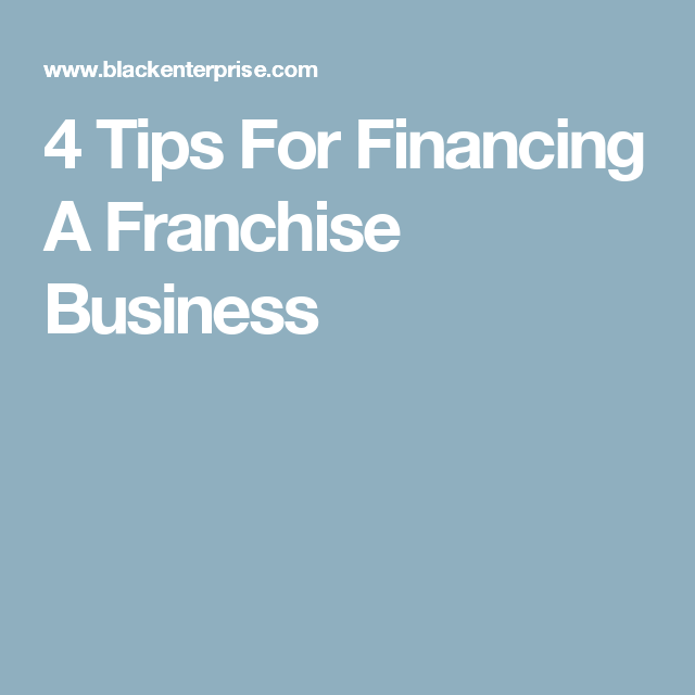 4 Tips For Financing A Franchise Business