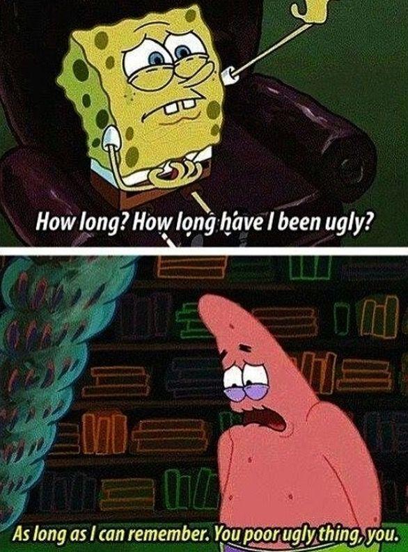 Spongebob Am I Ugly : spongebob, Memes