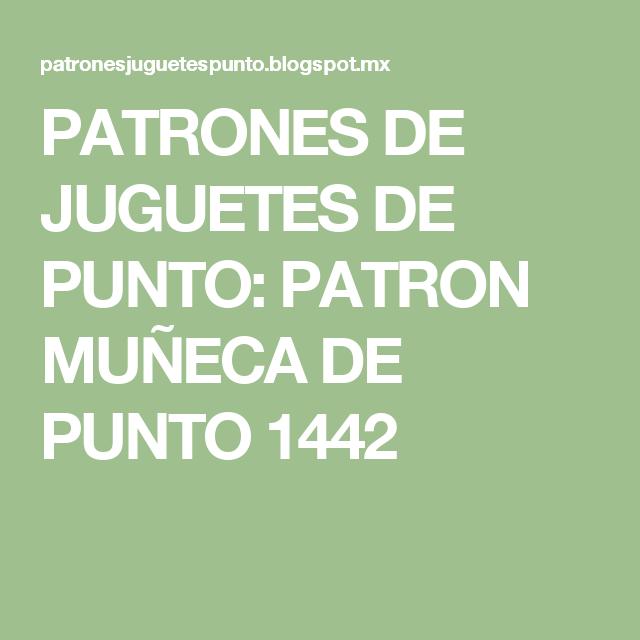 PATRONES DE JUGUETES DE PUNTO: PATRON MUÑECA DE PUNTO 1442 ...