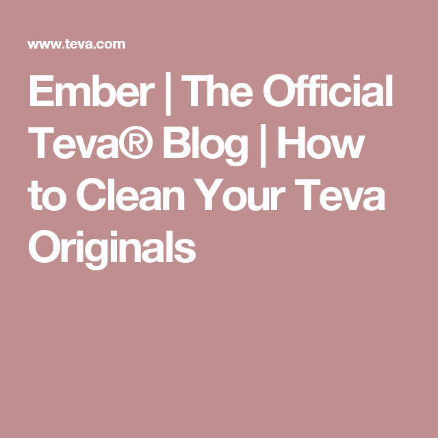 Ember   The Official Teva® Blog   How to Clean Your Teva Originals
