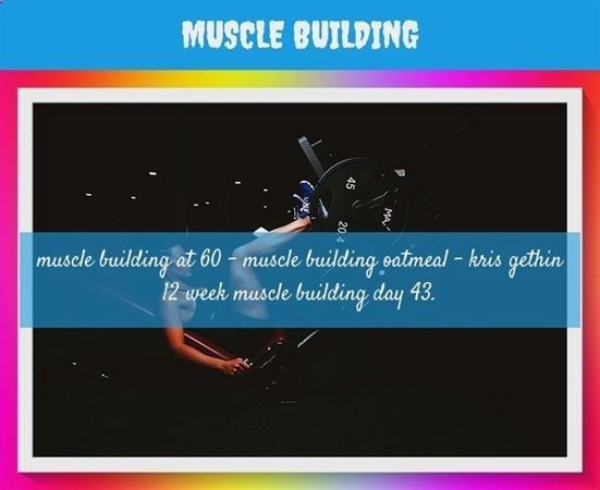 muscle building_534_20180607073929_21 #muscle building stacks gnc