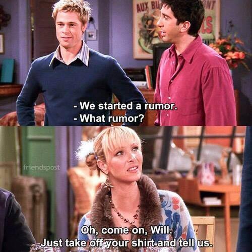 """""""Nós começamos um boato.  - Que boato?  - Ah, qual é Will, só tire sua camisa e os conte"""""""