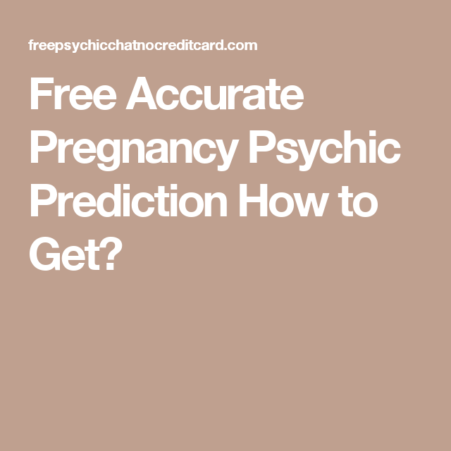 free accurate pregnancy psychic prediction how to get free
