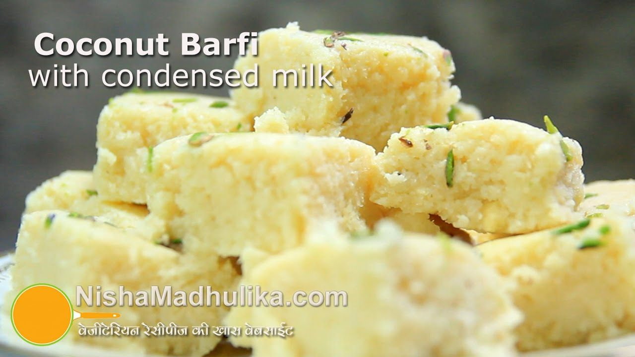 Coconut Barfi With Condensed Milk Quick Nariyal Burfi Recipe Burfi Recipe Indian Desserts Coconut Burfi