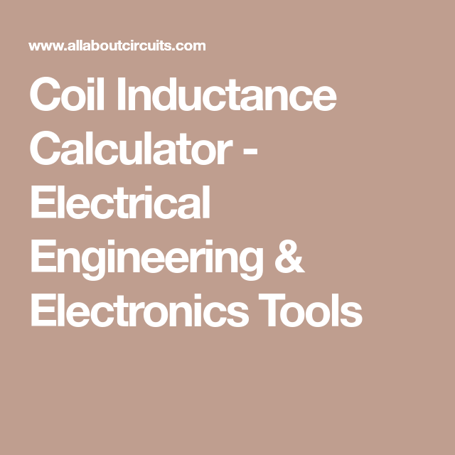 Coil Inductance Calculator - Electrical Engineering & Electronics