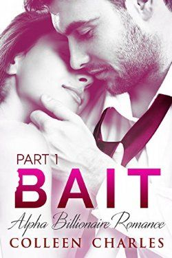 Bait: Billionaire Romance Part 1 Colleen Charles | z-Yummy