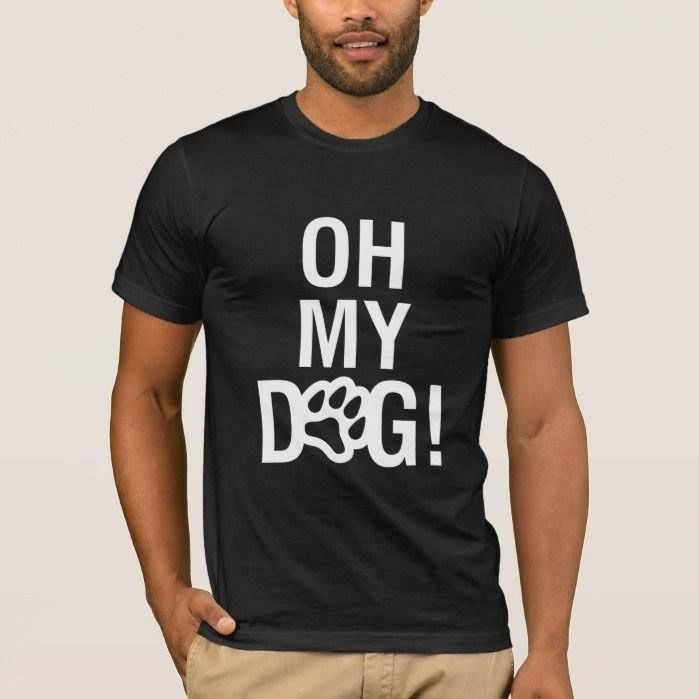 OH MY DOG! Shop @ http://bit.ly/2gPQjSo #ohmydog #omg #ohmygod #dogs #puppies #pugs http://bit.ly/2g7ELvs | Purchase any of our Products/Designs Online 24/7 @ shop.feralgeardesigns.com | Tons of colours styles and sizes to choose from for Men Women & Children. Delivery Worldwide. Grab yourself one today or as a gift for family or friends.
