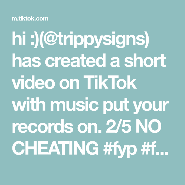 Hi Trippysigns Has Created A Short Video On Tiktok With Music Put Your Records On 2 5 No Cheating Fyp Foryou Foryoupage Losa In 2020 Micellar Rewind Cheating