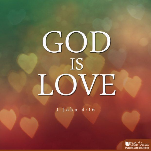 God Is Love: And So We Know And Rely On The Love God Has For Us. God Is