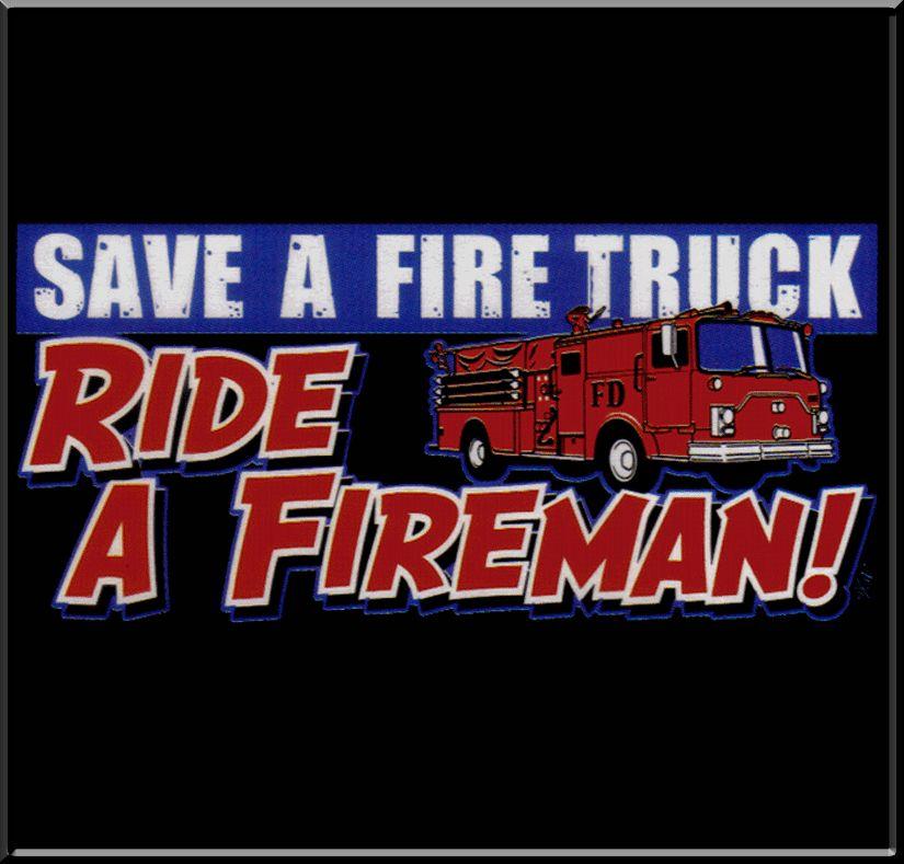 Save a firetruck ride a firefighter fire fun saying sticker WHITE Vinyl Decal