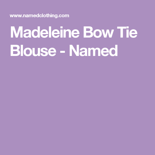 Madeleine Bow Tie Blouse - Named