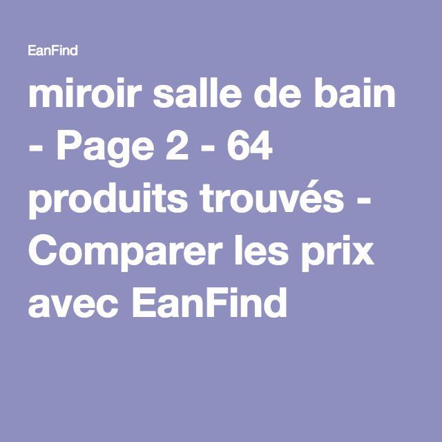 miroir salle de bain - Page 2 - 64 produits trouvés - Comparer les prix avec EanFind