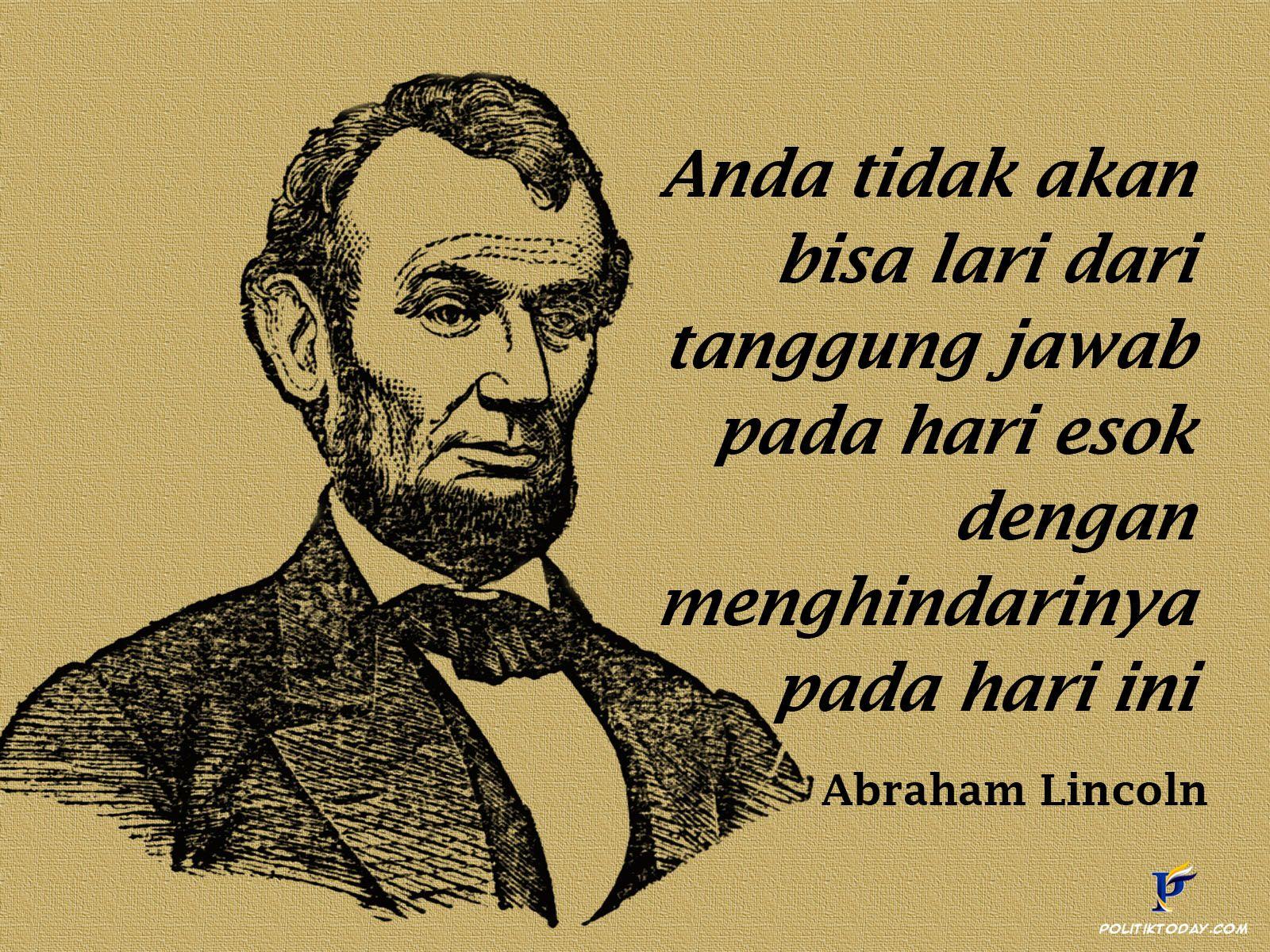 Jangan Lari Dari Tanggung Jawab Hari Esok Bijak Dan Lincoln