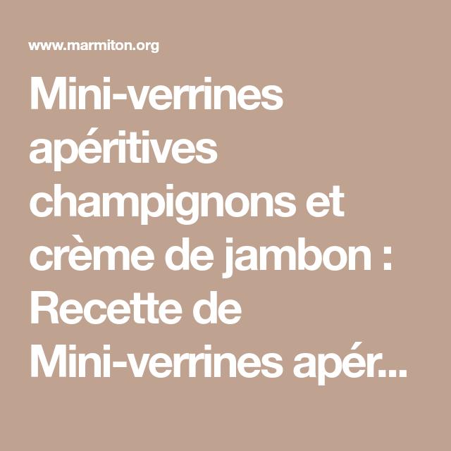 Mini-verrines apéritives champignons et crème de jambon
