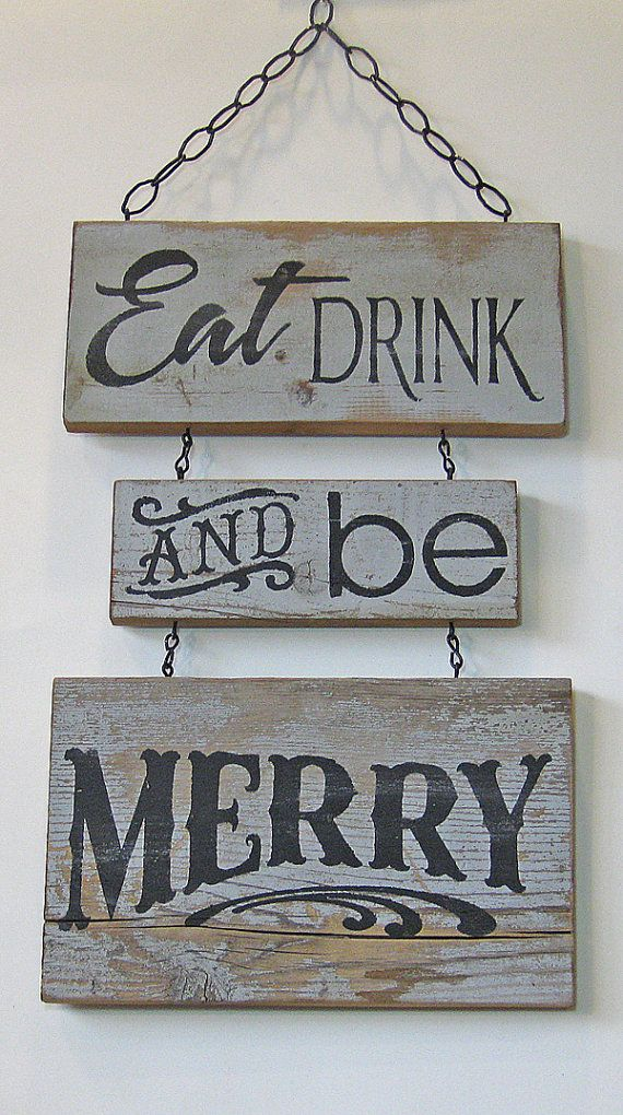 Eat Drink And Be Merry Sign Rustic Sign Barn Wood By Studiohen Christmas Chalkboard Art Rustic Signs Christmas Chalkboard