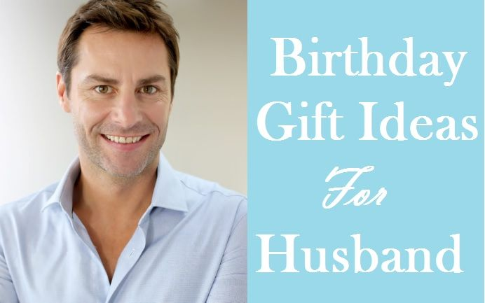 Today I Am Inspired To Give Some Of The Perfect Birthday Gift Ideas For Husbands