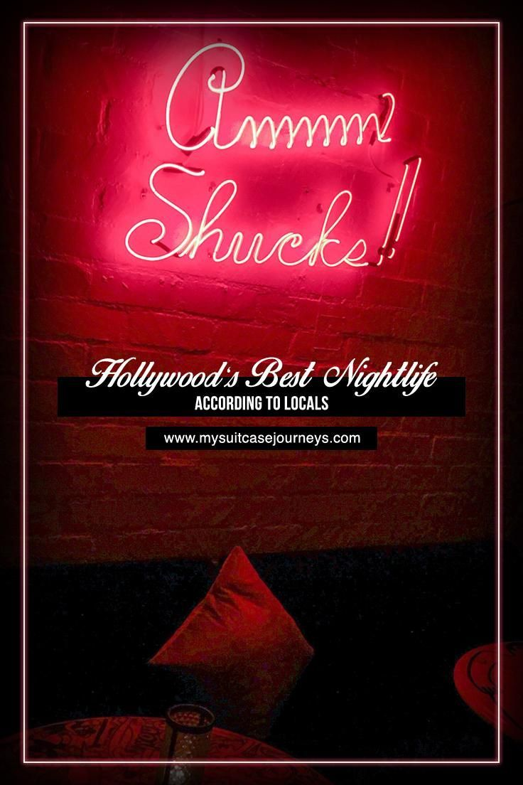 A Local S Guide To Hollywood Nightlife With Images Usa Travel