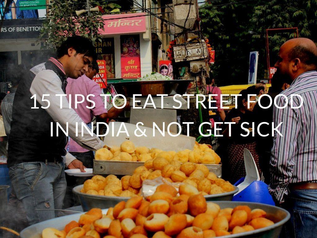 15 Tips on Eating Street Food in India & Not Getting Sick – Hippie In Heels