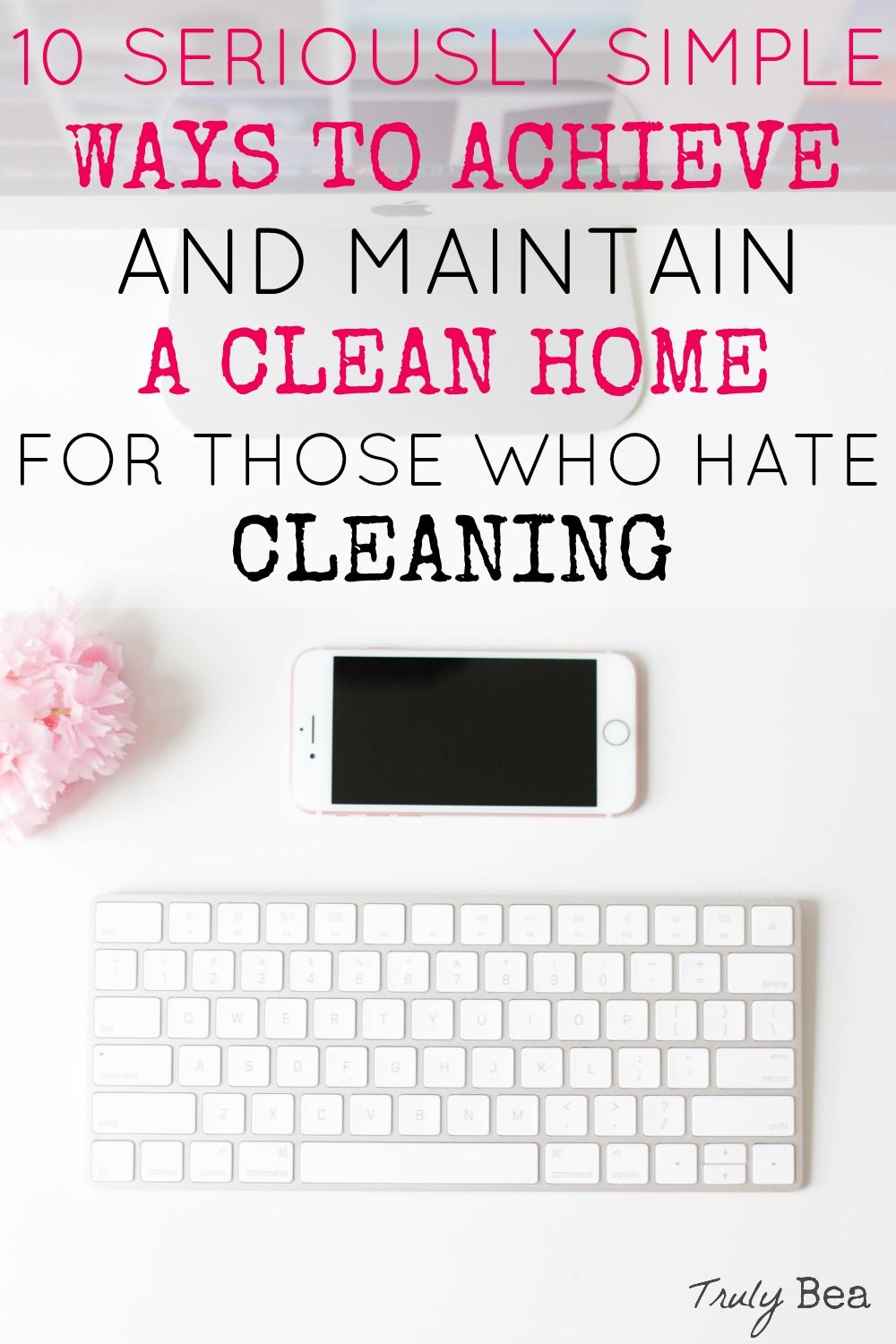 10 Tips For Achieving And Maintaining A Clean Home For Those Who