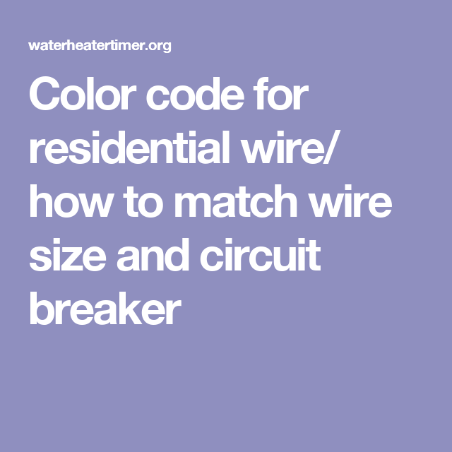 Color code for residential wire/ how to match wire size and circuit ...