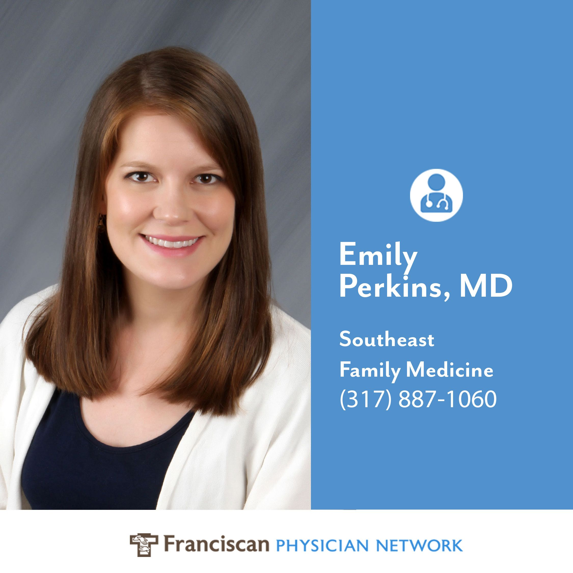 Dr. Emily Perkins is a primary care doctor at Franciscan