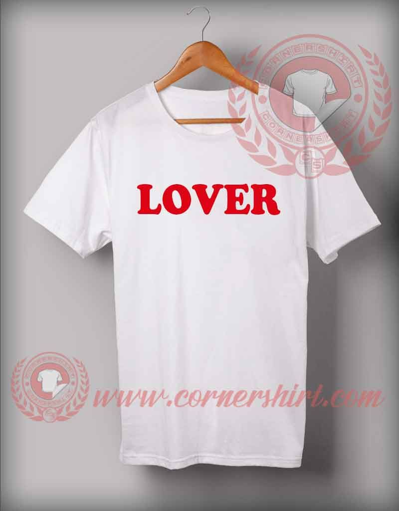 Lover Custom Design T Shirts Custom Shirt Design Quotes T Shirt