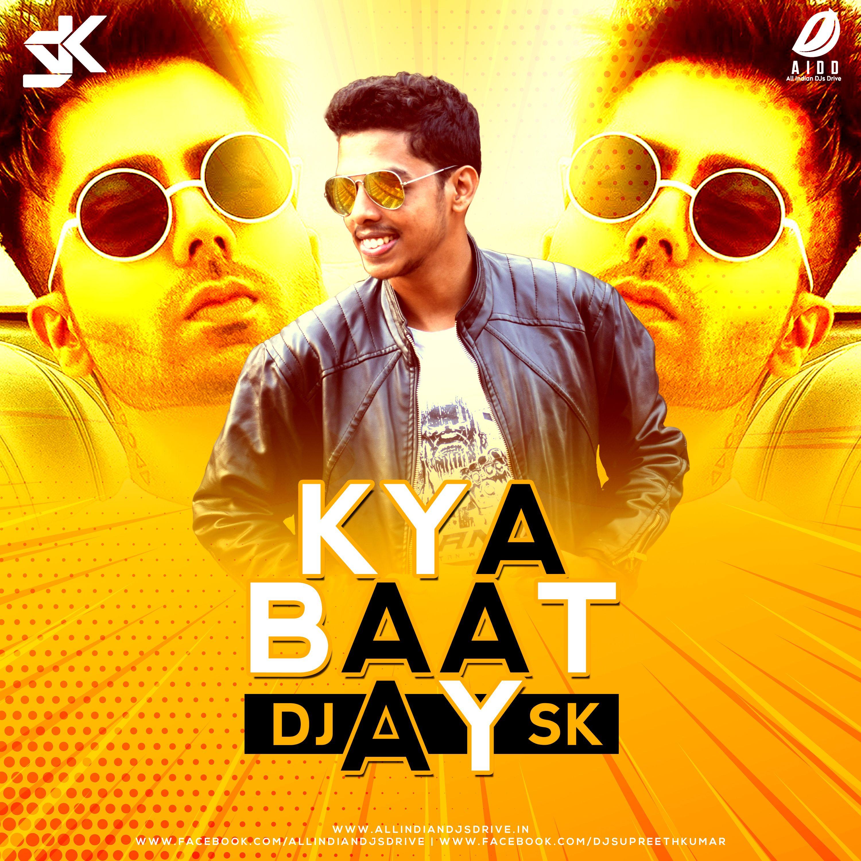 Kya Baat Ay (Remix) DJ SK in 2020 Remix, Dj, Music