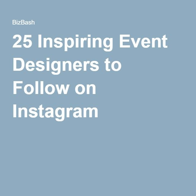 25 Inspiring Event Designers to Follow on Instagram