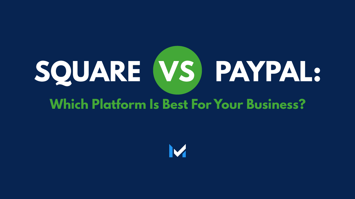Square Vs Paypal 2021 Comparing Features Costs More Paypal How To Find Out Business Checks