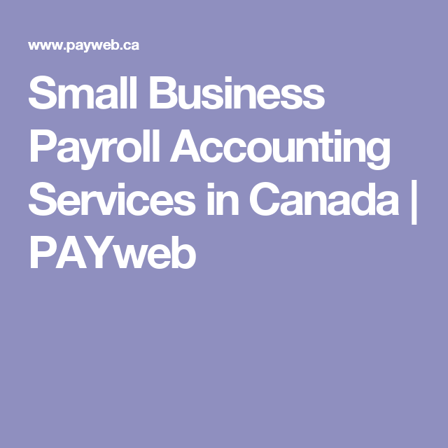 Small Business Payroll Accounting Services in Canada   PAYweb