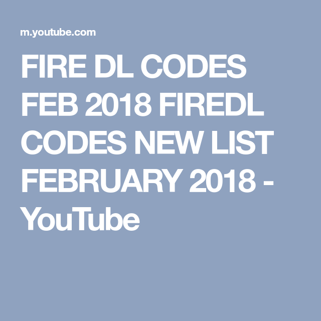 <b>FIRE DL CODES</b> FEB 2018 <b>FIREDL CODES</b> NEW LIST FEBRUARY 2018 ...