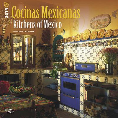 Cocinas Mexicanas/Kitchens of Mexico (Spanish) - 2014 Calendar ...
