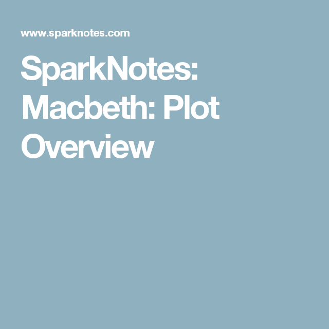 sparknotes macbeth plot overview education english lit sparknotes macbeth plot overview