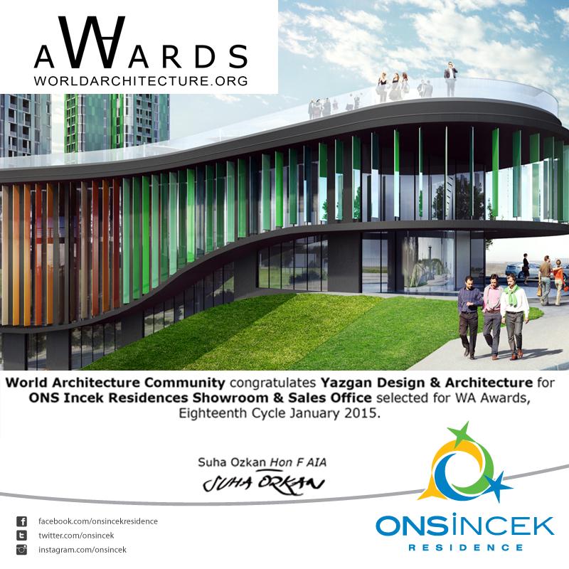 Yazgan Tasarım Mimarlık tarafından tasarlanan ONS İncek Residences Showroom, 2006'dan bu yana dijital bir Çağdaş Mimari Forum olmayı hedefleyen, dünyaca tanınmış ve tanınmak isteyen mimarların buluşma noktası World Architecture Awards 18. Cycle'da ödül sahibi oldu.