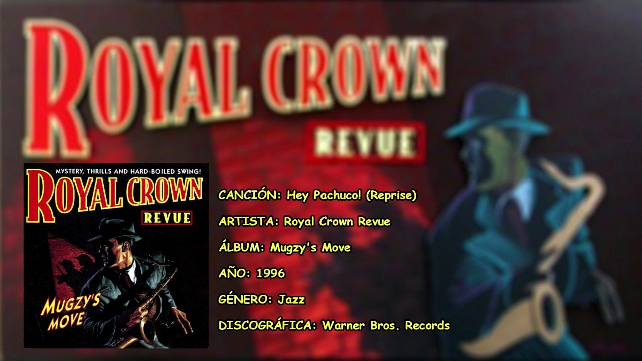 Hey pachuco reprise mugzy s move royal crown revue