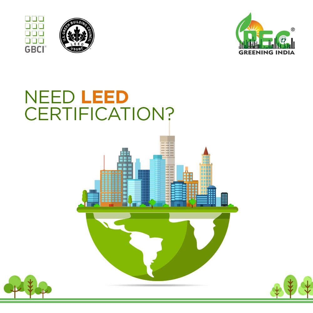 Get Leed Certification With Pecgreeningindia And Take A Step