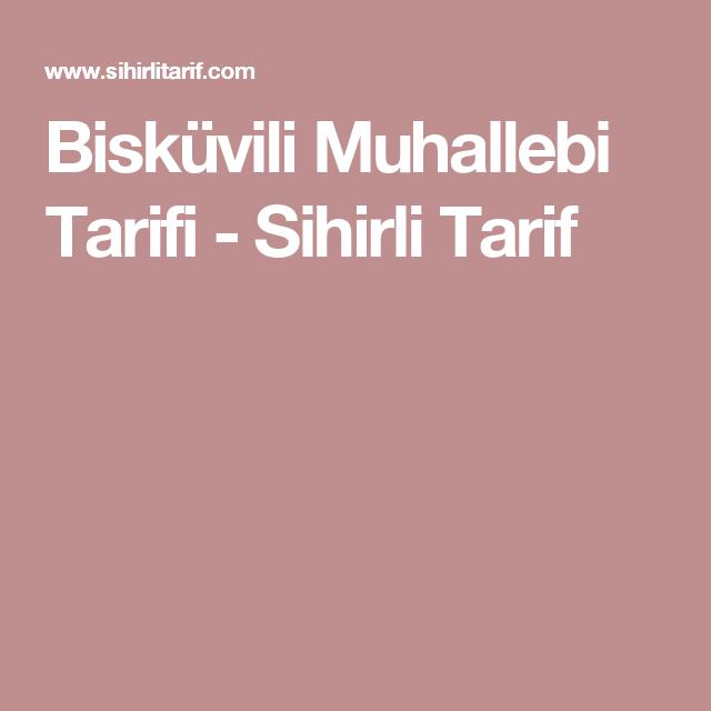 Bisküvili Muhallebi Tarifi - Sihirli Tarif