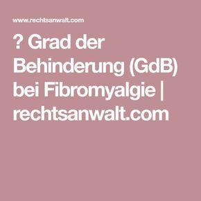 Grad der Behinderung (GdB) bei Fibromyalgie | rechtsanwalt.com #naturalcures