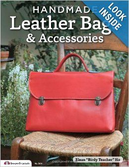 Handmade Leather Bags & Accessories: Elean Ho: 9781574217162: Amazon.com: Books